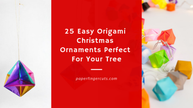 Origami Christmas Ornaments.25 Easy Origami Christmas Ornaments Perfect For Your Tree